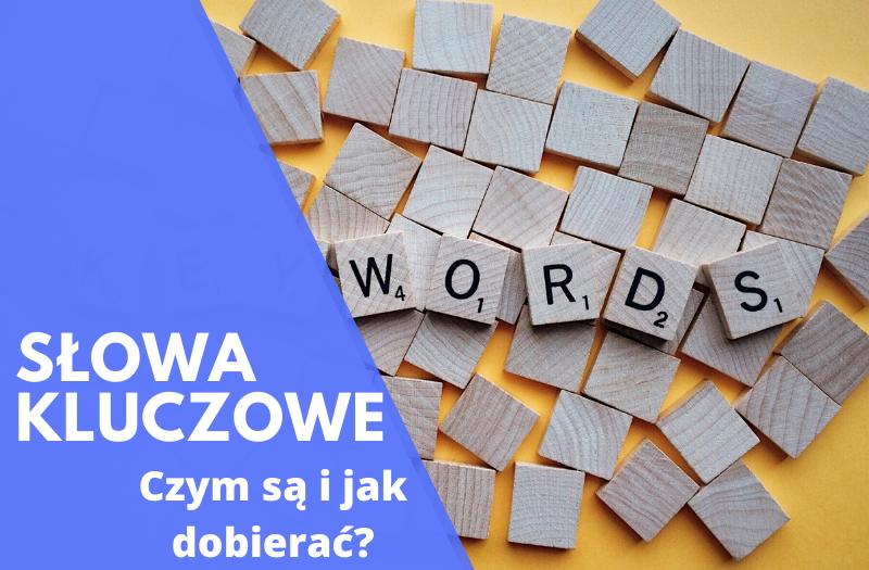 Słowa kluczowe - czym są i jak dobierać?