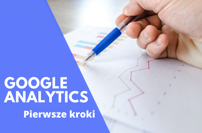 Google Analytics -pierwsze kroki